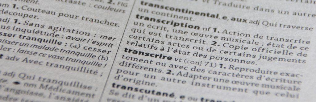 Transcription audio/vidéo : action de transcrire un fichier audio ou vidéo en un écrit